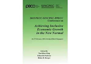 Achieving Inclusive Economic Growth in the New Normal: PECC Singapore Conference 2015